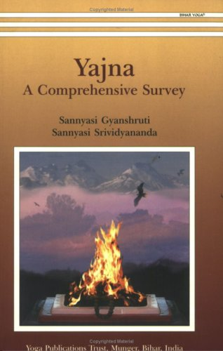 Yajna: A Comprehensive Survey: Sannyasi Gyanshruti and Sannyasi Srividyananda
