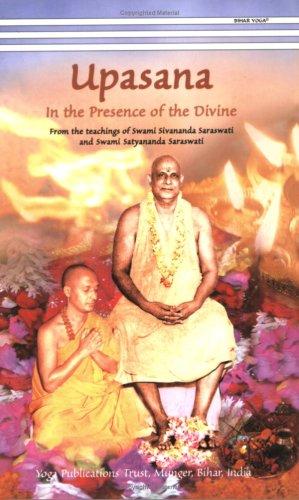 Upasana In the Presence of the Divine: Swami Sivananda Saraswati
