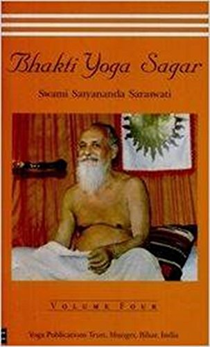 Bhakti Yoga Sagar (Ocean of the Yoga of Devotion): Volume Four (4): Swami Satyananda Saraswati