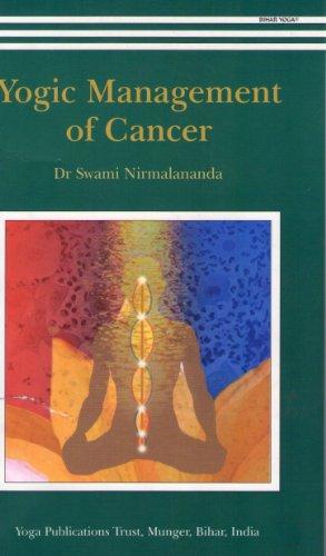 Yogic Management Of Cancer: Dr Swami Nirmalananda