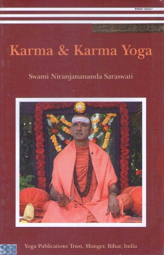 Karma & Karma Yoga: Discourses from the Yogadrishti (Yogavision) Series of Satsangs held at ...
