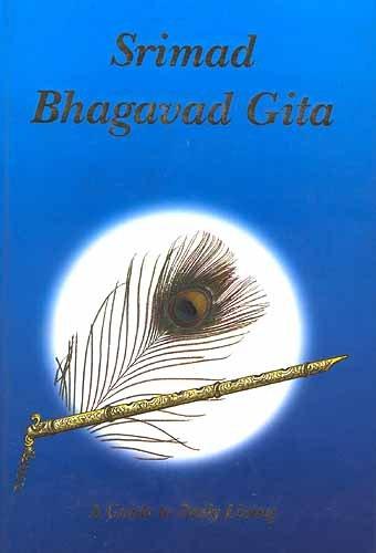 Srimad Bhagavad Gita: A guide to daily living: Bhandari, Baji Nath