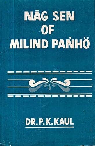 Nag Sen of Milind Panho: P.K. Kaul