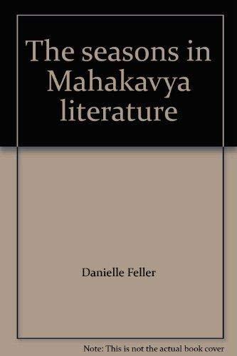 The Seasons in Mahakavya Literature: Danielle Feller