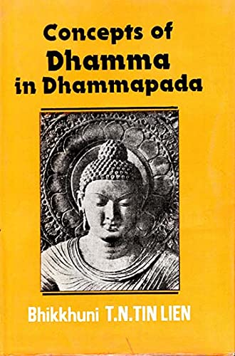 Concepts of Dhamma in Dhammapada: Bhikkhuni T.N. Tiu Lien