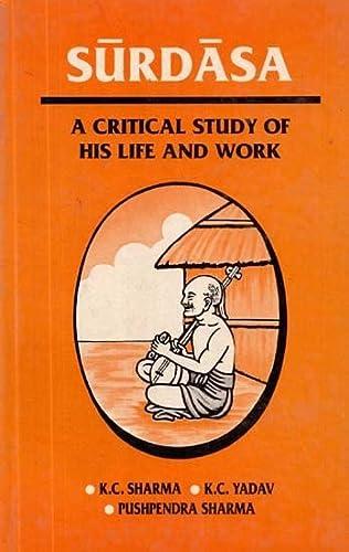 Surdasa: A Critical Study of His Life: Dr. K.C. Sharma,