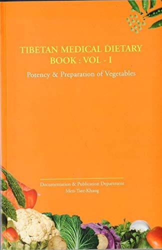 9788186419540: Tibetan Medical Dietary Book, Vol. 1: Potency & Preparation of Vegetables