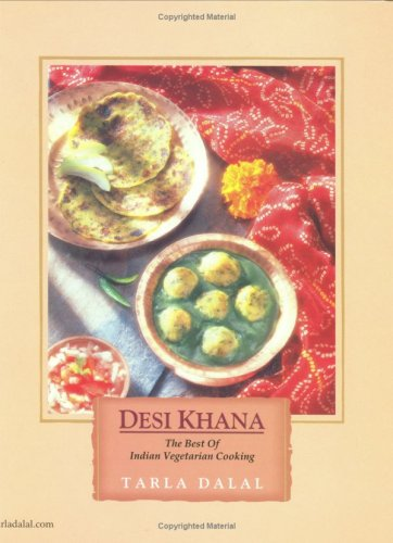 Desi Khana the Best of Indian Vegetarian: Tarla Dalal