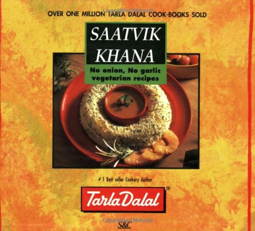 Saatvik Khana - No Onion, No Garlic vegetarian recipes: Tarla Dalal