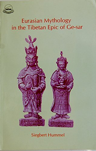 Eurasian Mythology in the Tibetan Epic of Ge-sar: Siegert Hummel