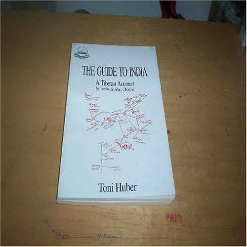 The Guide to India: A Tibetan Account: Genhun Chophel (Author) & Toni Hunber (Tr.)