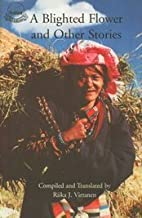 Blighted Flower and other Stories : A Portraits of Women in Modern Tibetan Literature: Riika J ...