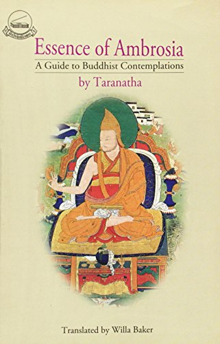 Essence of Ambrosia: A Guide to Buddhist Contemplations: Taranatha (Author) & Willa Baker (Tr.)