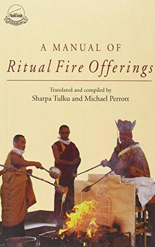 A Manual of Ritual Fire Offerings: Perrott, Michael; Tulku, Sharpa