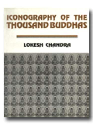 Iconography of a Thousand Buddhas: Lokesh Chandra