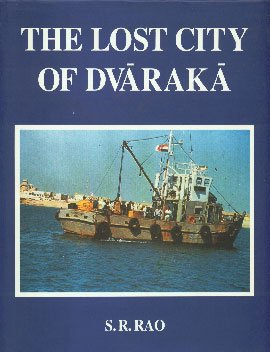 The Lost City of Dvaraka: S.R. Rao