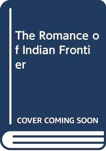 The Romance of Indian Frontier (Hardback): Sir George Macmunn
