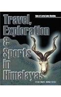 Travel, Exploration & Sports in Himalayas