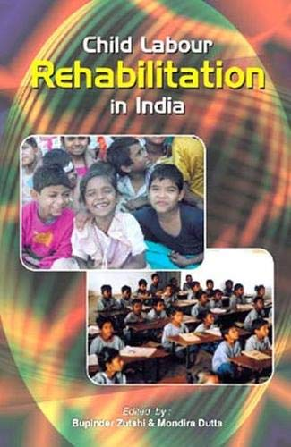 Child Labour Rehabilitation in India: Bupinder Zutshi and