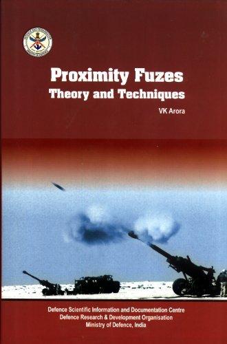Proximity Fuzes: Theory and Techniques: V. K. Arora