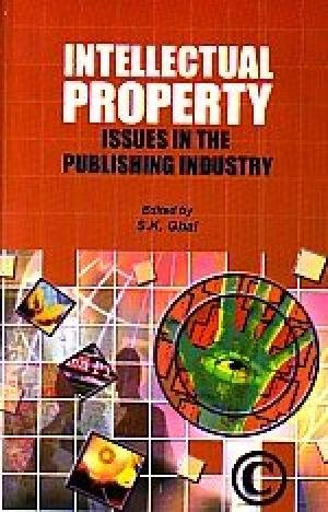 Intellectual Property Iisues In The Publishing Industry: S.K. Ghai