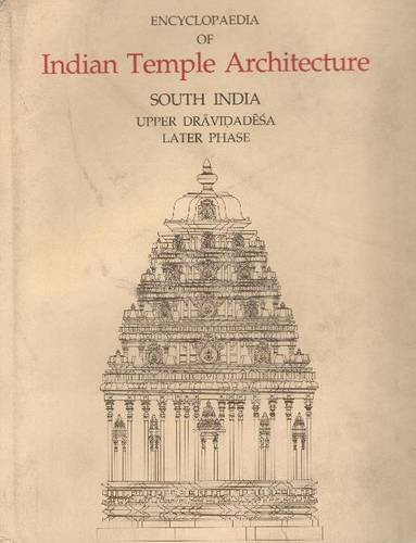 9788186526002: Encyclopaedia of Indian Temple Architecturev. 1, PT. 3 (Indira Gandhi National Centre for the Arts)