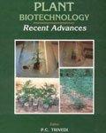 Plant Biotechnology : Recent Advances: P.C. Trivedi