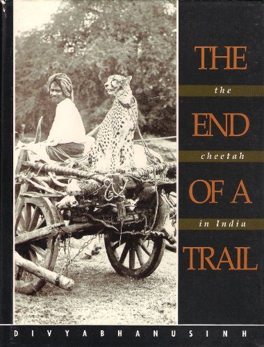 9788186558058: The end of a trail: The cheetah in India