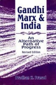 Gandhi, Marx and India : An Alternative: Prasad Pradhan H.