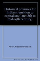 9788186562932: Historical premises for India's transition to capitalism (late 18th to mid-19th century)