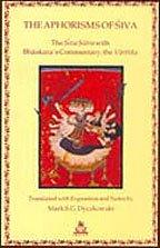 9788186569078: The Aphorisms of Siva The Siva Sutra with Bhaskara's Commentary, the Varttika