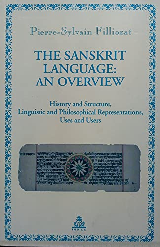The Sanskrit Language: An Overview. History and: Pierre-Sylvain Filliozat; Translated