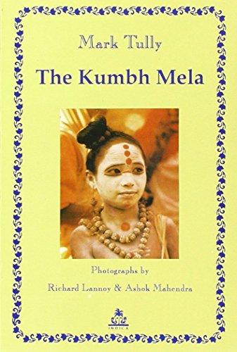 The Kumbh Mela: Mark Tully