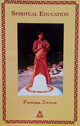 Spiritual Education: Purnima Zweers (Author), Swami Chidananda (frwd)