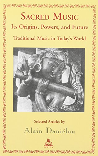9788186569337: Sacred Music: Its Origins, Powers, and Future - Traditional Music in Today's World