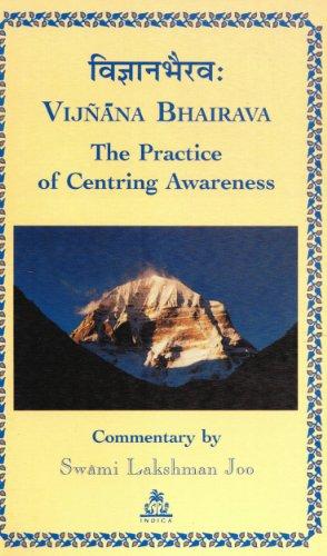 9788186569351: Swami, L: Vijnana Bhairava: The Practice of Centring Awareness