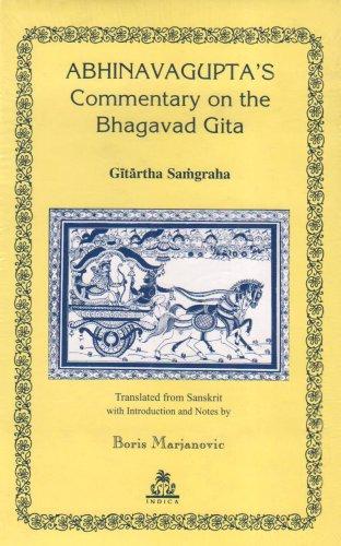 Abhinavagupta's Commentary on the Bhagavad Gita Gitartha: Boris Marjanovic