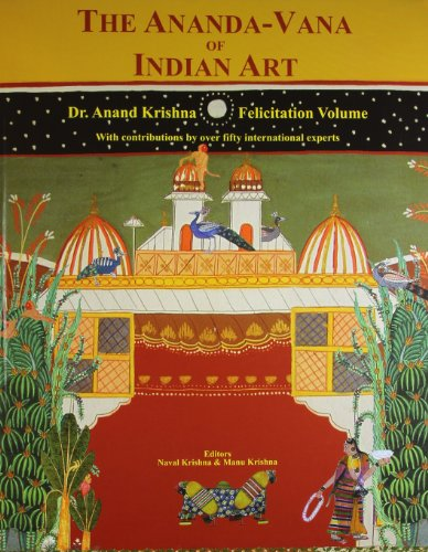 The Ananda-Vana of Indian Art : Dr.: Edited by Naval