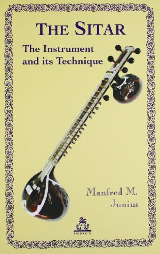 The Sitar: The Instrument and Its Technique: Manfred M. Junius