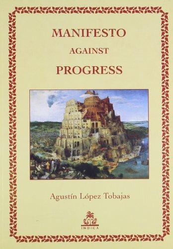 Manifesto Against Progress: Agustin Lopez Tobajas
