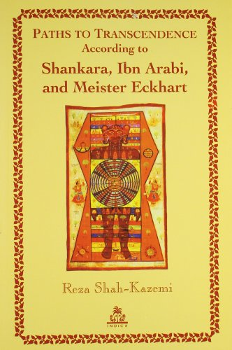 9788186569870: Paths To Transcendence According to Shankara, Ibn Arabi, and Meister Eckhart