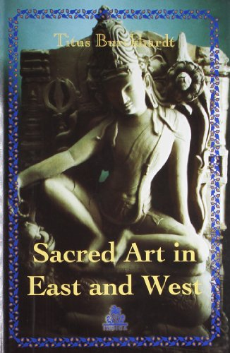 9788186569924: Sacred Art in East and West: Its Principles and Methods