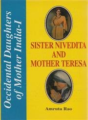 Sister Nivedita and Mother Teresa: Rao Amruta