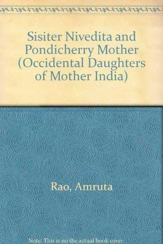 Sister Nivedita and Pondicherry Mother: Rao Amruta