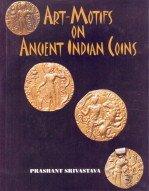 Art-Motifs on Ancient Indian Coins: Prashant Srivastava