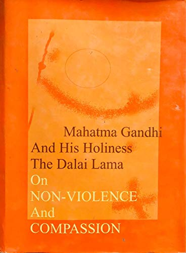 9788186627495: Mahatma Gandhi and His Holiness Dalai Lama On Non-Volience and Compassion