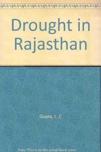 Drought in Rajasthan: L C Gupta