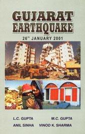 Gujarat Eathquake 26 January 2001: L C Gupta;