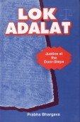 Lok Adalat : Justice at the Door: Prabha Bhargava
