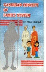 Gandhian Concept Of Family System: Kottukkal Sreedhar